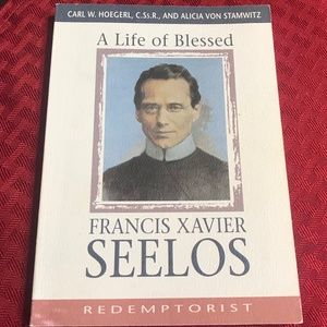 A Life of Blessed. Francis Xavier Seelos.
